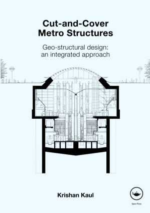 Cut-and-Cover Metro Structures: Geo-Structural Design: An Integrated Approach, 1st Edition (Hardback) book cover