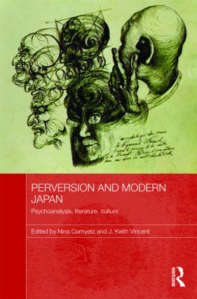Perversion and Modern Japan: Psychoanalysis, Literature, Culture (Hardback) book cover