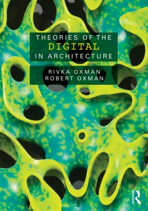 Theories of the Digital in Architecture (Paperback) book cover