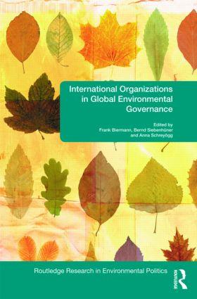 International Organizations in Global Environmental Governance (Hardback) book cover