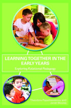 Learning Together in the Early Years: Exploring Relational Pedagogy (Paperback) book cover