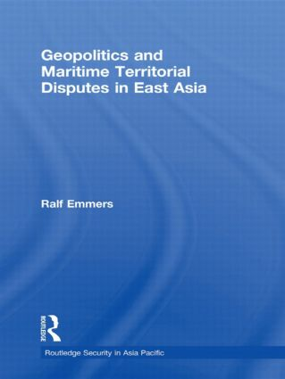 Geopolitics and Maritime Territorial Disputes in East Asia (Hardback) book cover