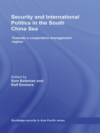 Security and International Politics in the South China Sea: Towards a co-operative management regime, 1st Edition (Hardback) book cover