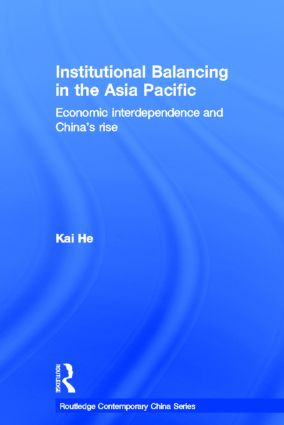 Institutional Balancing in the Asia Pacific: Economic interdependence and China's rise (Hardback) book cover