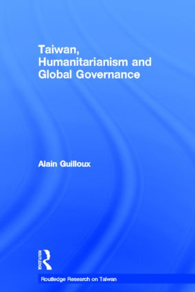 Taiwan, Humanitarianism and Global Governance (Hardback) book cover