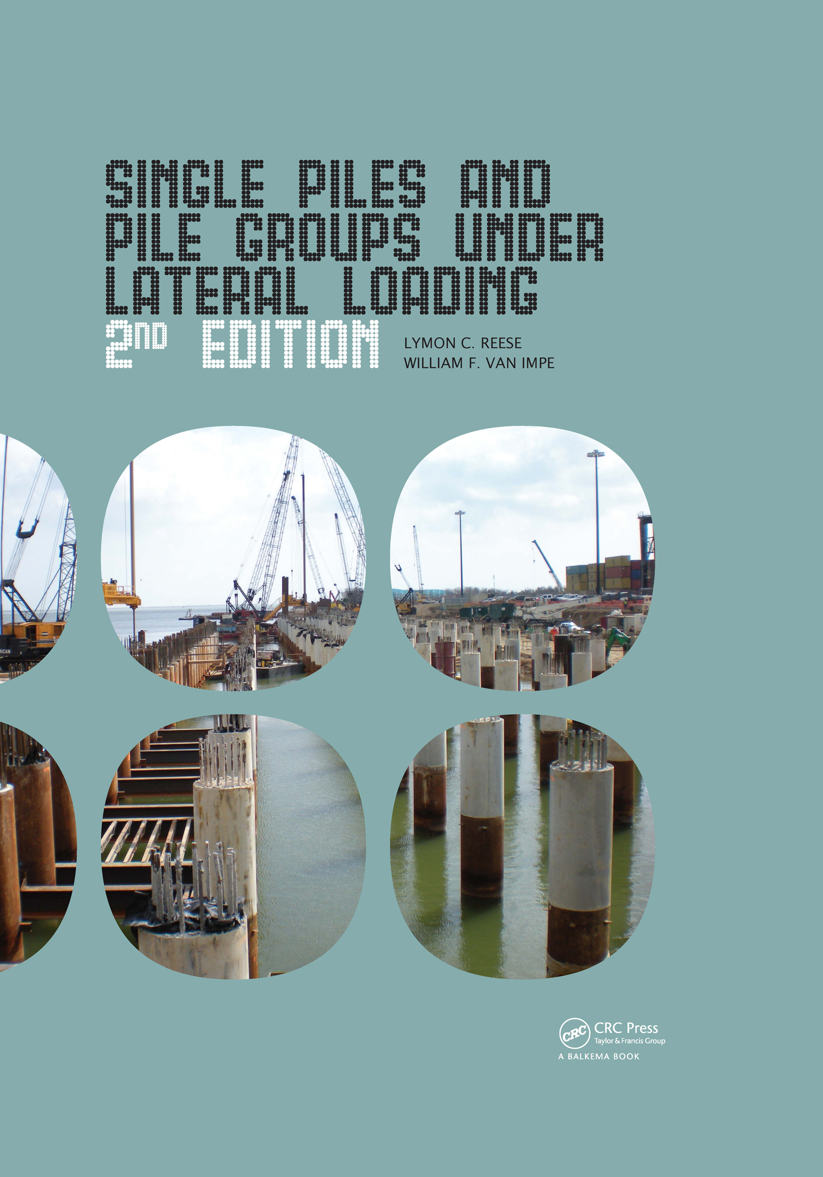 Single Piles and Pile Groups Under Lateral Loading, 2nd Edition: 2nd Edition (Pack - Book and CD) book cover