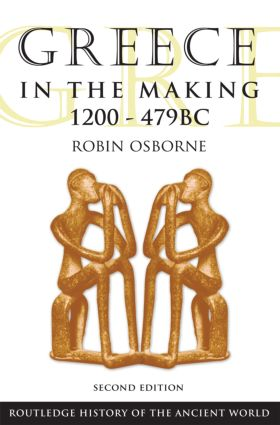 Greece in the Making 1200–479 BC: 2nd Edition (Paperback) book cover