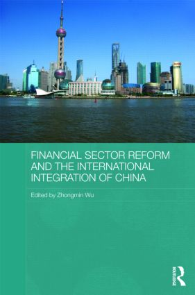 Financial Sector Reform and the International Integration of China (Hardback) book cover