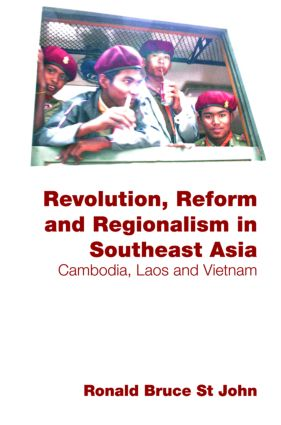 Revolution, Reform and Regionalism in Southeast Asia: Cambodia, Laos and Vietnam (Paperback) book cover