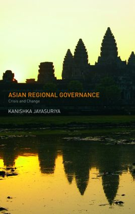 Asian Regional Governance: Crisis and Change, 1st Edition (Paperback) book cover
