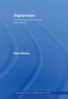 Afghanistan: Political Frailty and External Interference book cover