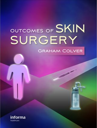 Outcomes of Skin Surgery: A Concise Visual Aid, 1st Edition (Hardback) book cover