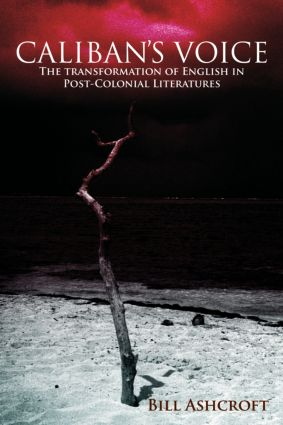 Caliban's Voice: The Transformation of English in Post-Colonial Literatures, 1st Edition (Paperback) book cover