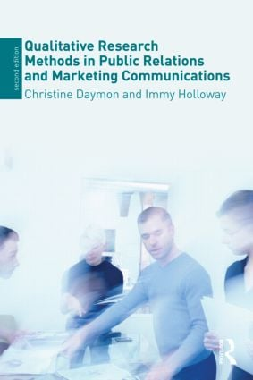 Qualitative Research Methods in Public Relations and Marketing Communications: 2nd Edition (Paperback) book cover