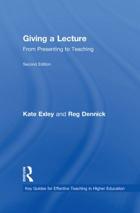 Giving a Lecture: From Presenting to Teaching, 2nd Edition (Hardback) book cover