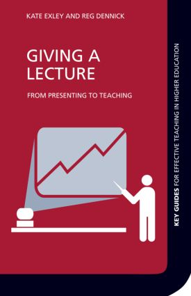 Giving a Lecture: From Presenting to Teaching, 2nd Edition (Paperback) book cover