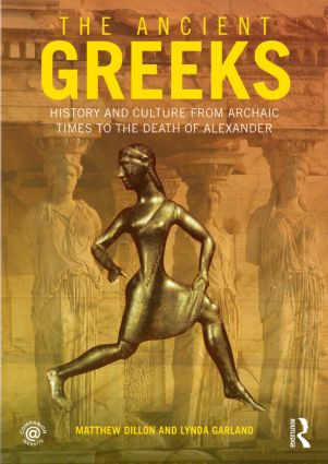 The Ancient Greeks: History and Culture from Archaic Times to the Death of Alexander (Paperback) book cover