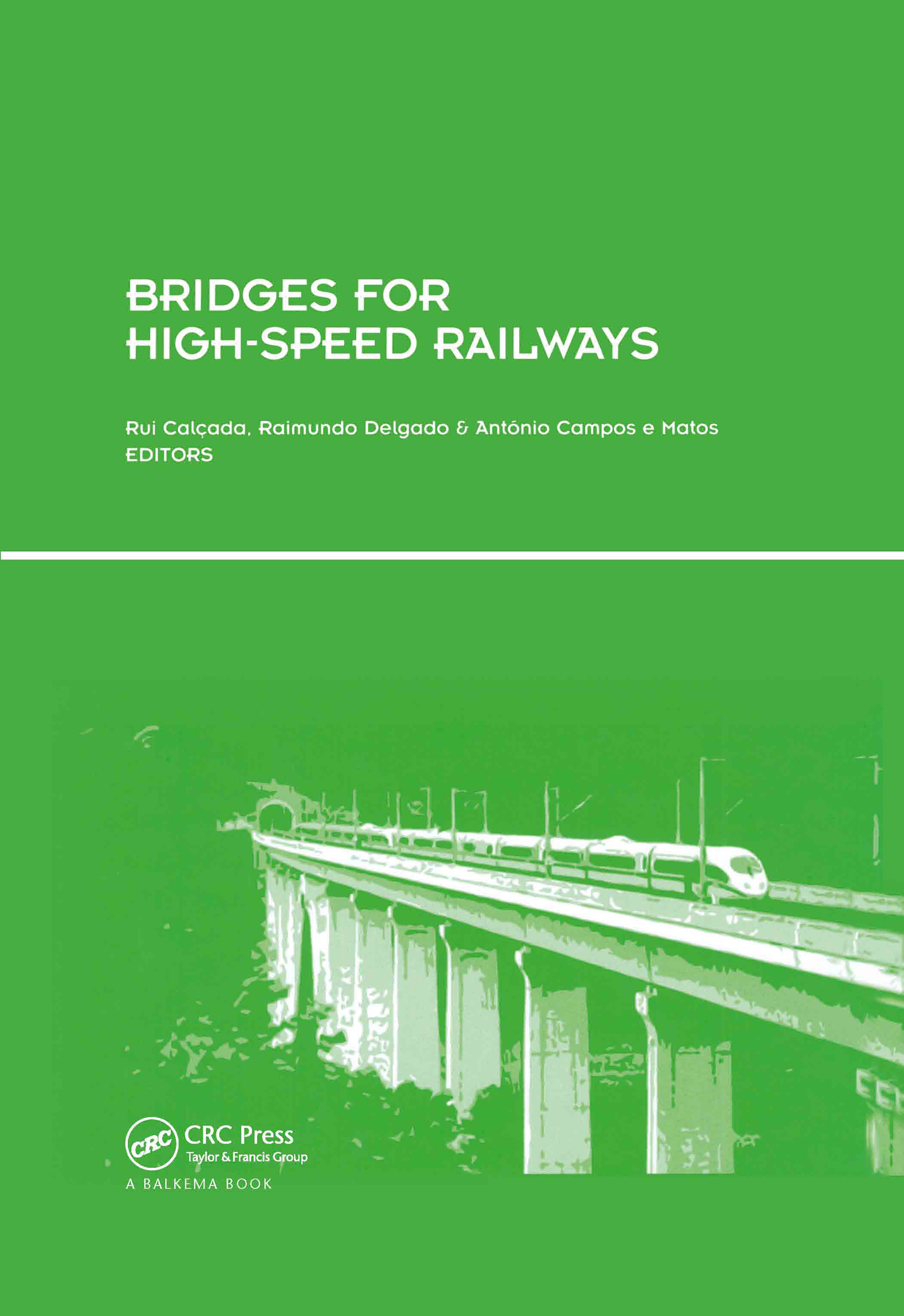 Bridges for High-Speed Railways: Revised Papers from the Workshop, Porto, Portugal, 3 - 4 June 2004, 1st Edition (Hardback) book cover