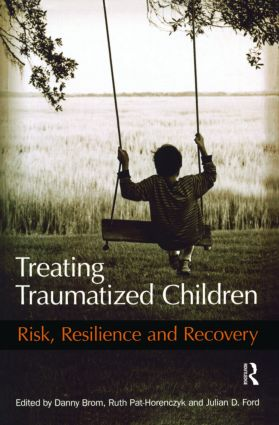Treating Traumatized Children: Risk, Resilience and Recovery (Paperback) book cover
