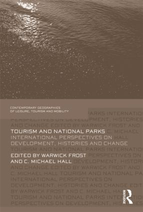 Tourism and National Parks: International Perspectives on Development, Histories and Change (Hardback) book cover