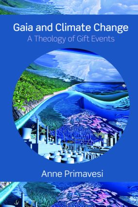 Gaia and Climate Change: A Theology of Gift Events (Paperback) book cover