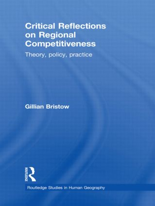 Critical Reflections on Regional Competitiveness: Theory, Policy, Practice (Hardback) book cover