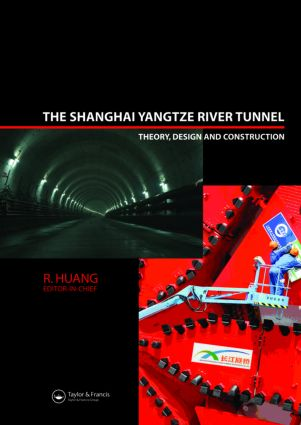 The Shanghai Yangtze River Tunnel. Theory, Design and Construction: 1st Edition (Hardback) book cover