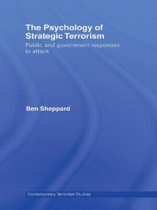 The Psychology of Strategic Terrorism: Public and Government Responses to Attack book cover