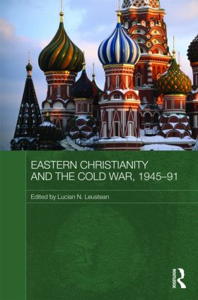 Eastern Christianity and the Cold War, 1945-91: 1st Edition (Hardback) book cover