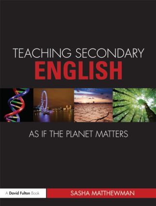 Teaching Secondary English as if the Planet Matters (Paperback) book cover