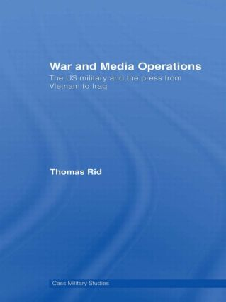 War and Media Operations: The US Military and the Press from Vietnam to Iraq (Paperback) book cover