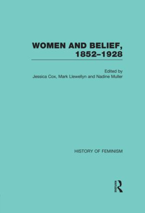 Women and Belief, 1852–1928 (Hardback) book cover