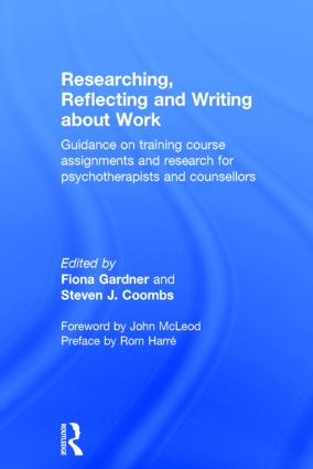 Researching, Reflecting and Writing about Work: Guidance on Training Course Assignments and Research for Psychotherapists and Counsellors, 1st Edition (Hardback) book cover