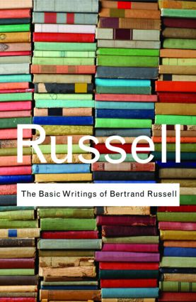 The Basic Writings of Bertrand Russell: 1st Edition (Paperback) book cover