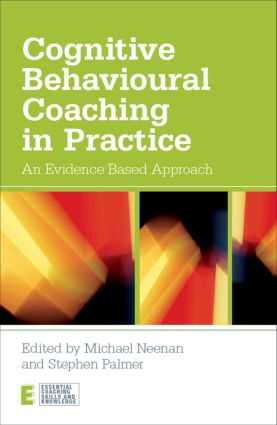 Cognitive Behavioural Coaching in Practice: An Evidence Based Approach (Paperback) book cover