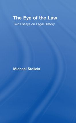 The Eye of the Law: Two Essays on Legal History book cover