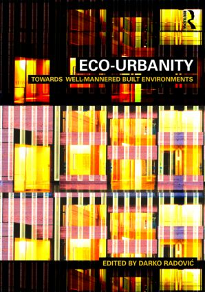 Eco-Urbanity: Towards Well-Mannered Built Environments, 1st Edition (Paperback) book cover