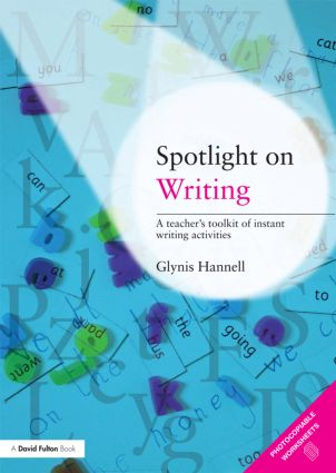 Spotlight on Writing: A Teacher's Toolkit of Instant Writing Activities book cover