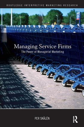Managing Service Firms: The Power of Managerial Marketing (Hardback) book cover
