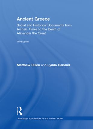 Ancient Greece: Social and Historical Documents from Archaic Times to the Death of Alexander, 3rd Edition (Hardback) book cover