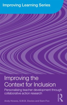 Improving the Context for Inclusion: Personalising Teacher Development through Collaborative Action Research, 1st Edition (Paperback) book cover