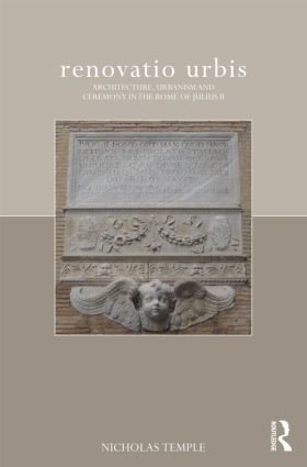 renovatio urbis: Architecture, Urbanism and Ceremony in the Rome of Julius II (Hardback) book cover