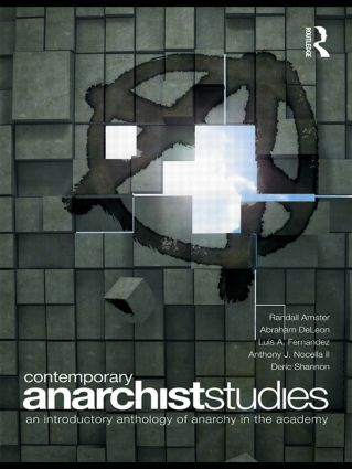 Contemporary Anarchist Studies: An Introductory Anthology of Anarchy in the Academy book cover