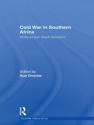 Cold War in Southern Africa: White Power, Black Liberation (Hardback) book cover