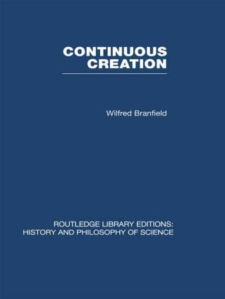 Continuous Creation: A Biological Concept of the Nature of Matter (Hardback) book cover