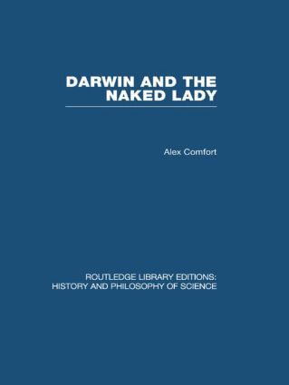 Darwin and the Naked Lady: Discursive Essays on Biology and Art (Hardback) book cover