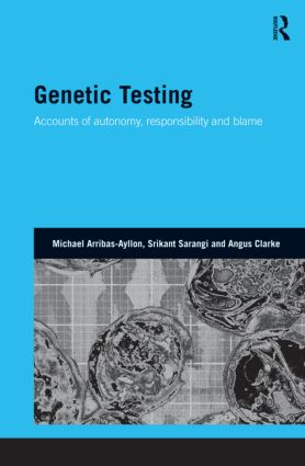 Genetic Testing: Accounts of Autonomy, Responsibility and Blame (Hardback) book cover