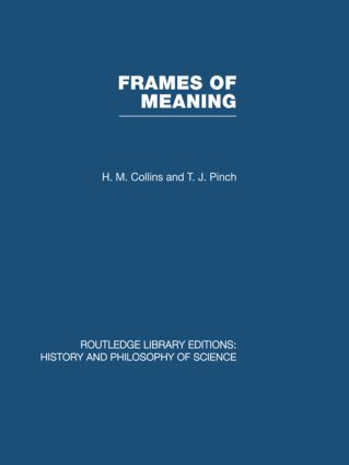 Frames of Meaning: The Social Construction of Extraordinary Science (Hardback) book cover