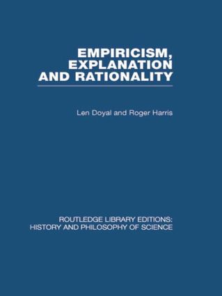 Empiricism, Explanation and Rationality: An Introduction to the Philosophy of the Social Sciences, 1st Edition (Hardback) book cover