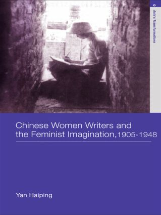 Chinese Women Writers and the Feminist Imagination, 1905-1948 book cover
